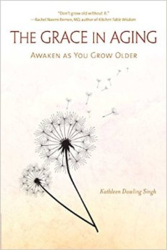 The Grace in Aging  Awaken as You Grow Older