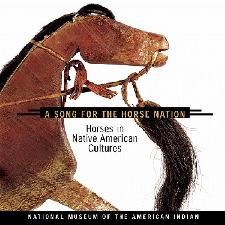 ASongfortheHorseNation:HorsesinNativeAmericanCultures