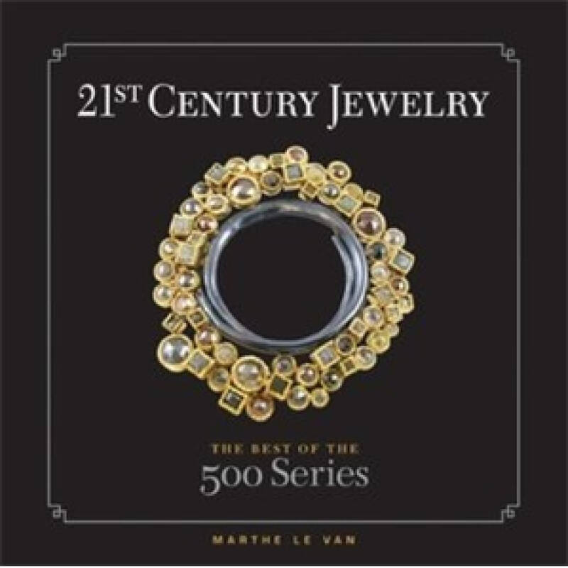 21st Century Jewelry: The Best of the 500 Series[500 系列的21世纪珠宝]