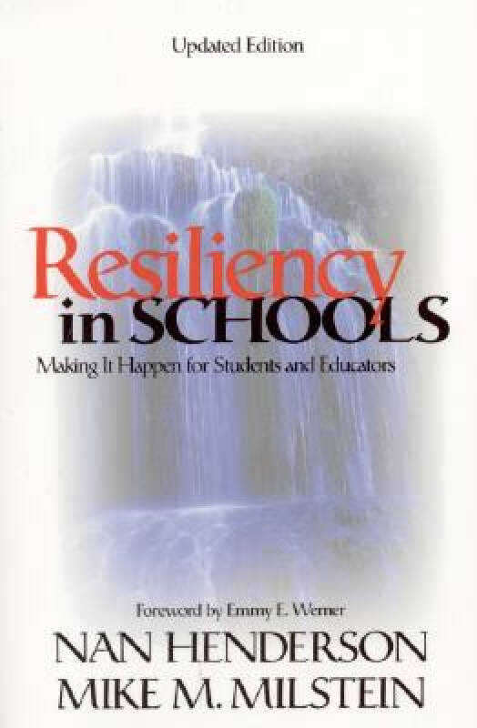 Resiliency in Schools: Making It Happen for Students and Educators