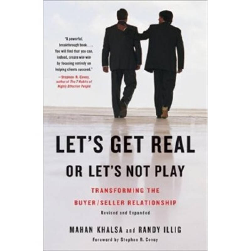 Lets Get Real or Lets Not Play: Transforming the Buyer/Seller Relationship