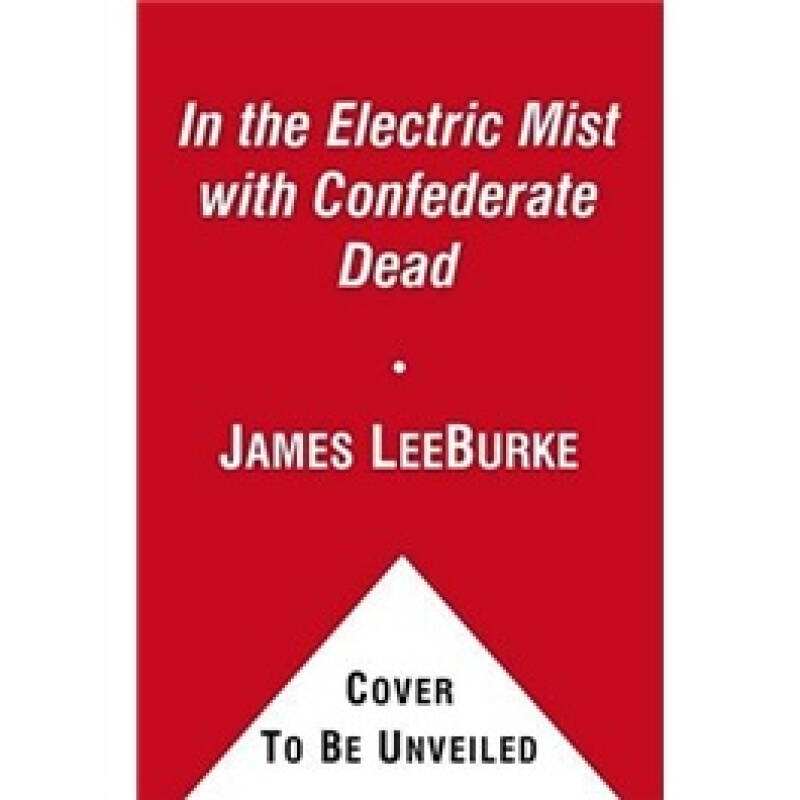 In the Electric Mist with the Confederate Dead (Dave Robicheaux Series #6)