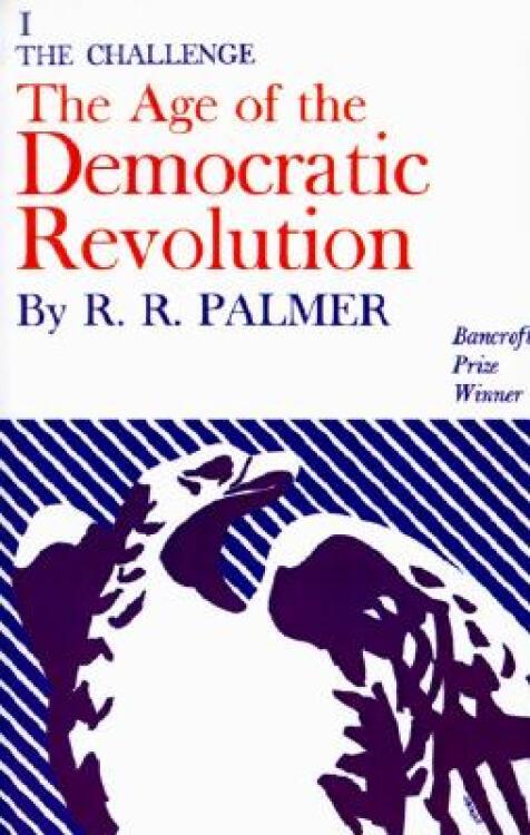 TheAgeoftheDemocraticRevolution:APoliticalHistoryofEuropeandAmerica,1760-1800