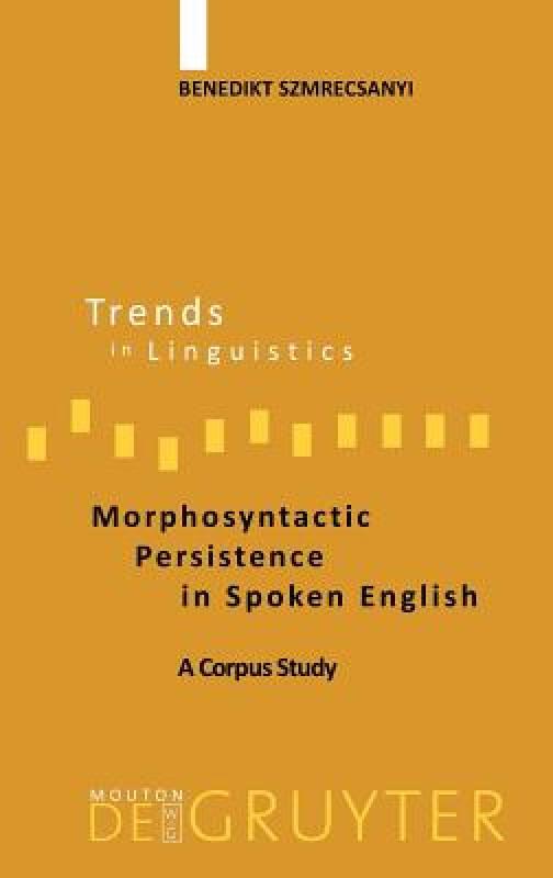 Morphosyntactic Persistence in Spoken English