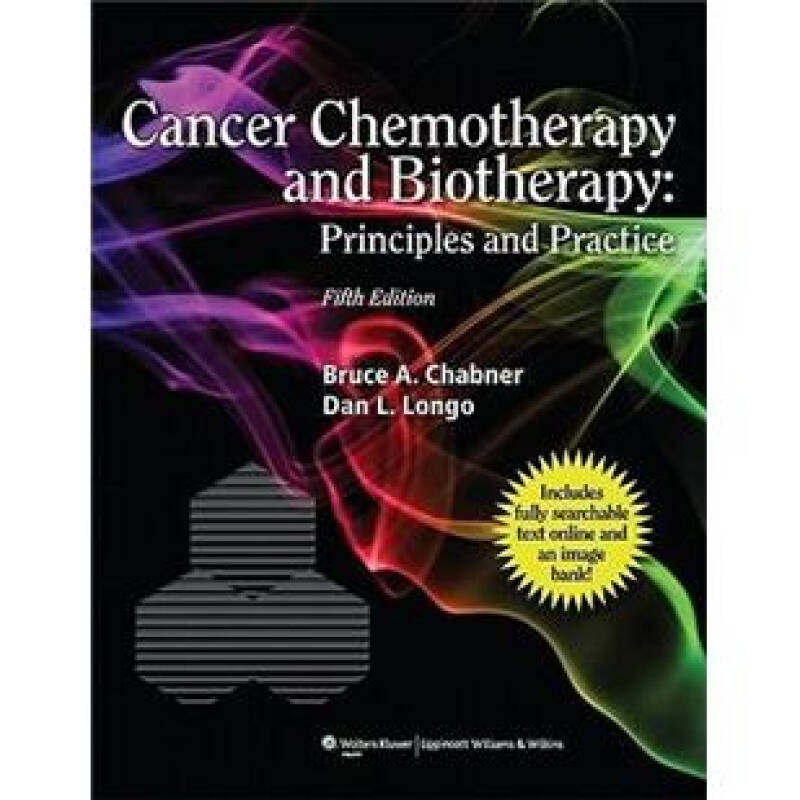 Cancer Chemotherapy and Biotherapy: Principles and Practice[肿瘤化学治疗与生物治疗:原理与实践]