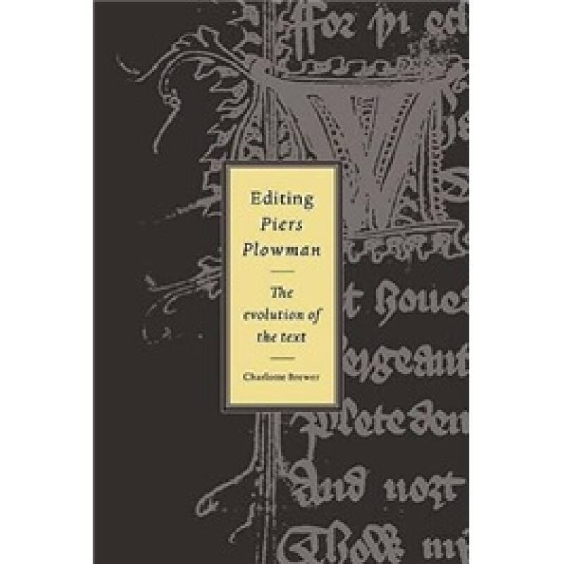 Editing Piers Plowman: The Evolution of the Text (Cambridge Studies in Medieval Literature)