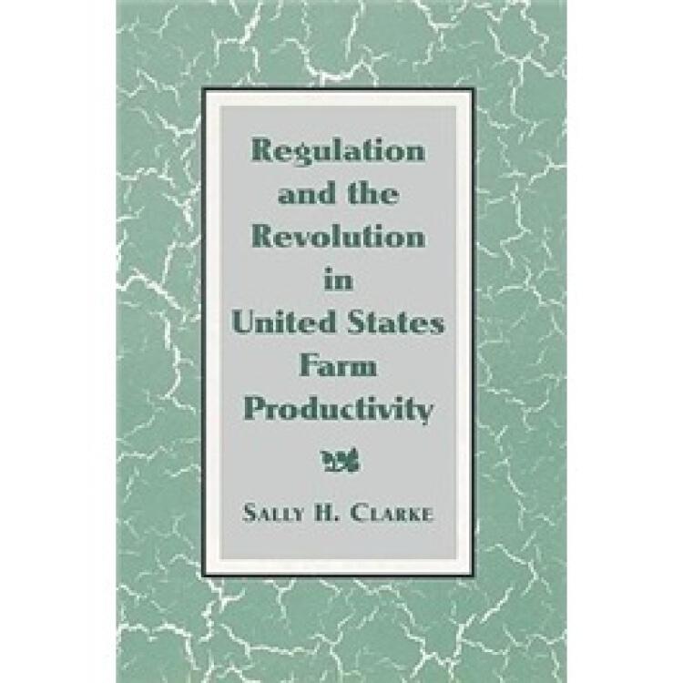 RegulationandtheRevolutioninUnitedStatesFarmProductivity
