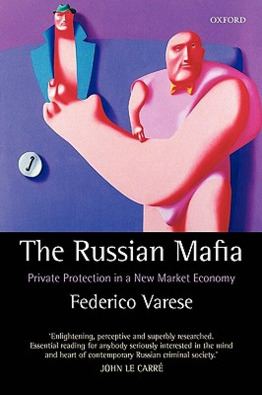 The Russian Mafia: Private Protection in a New M