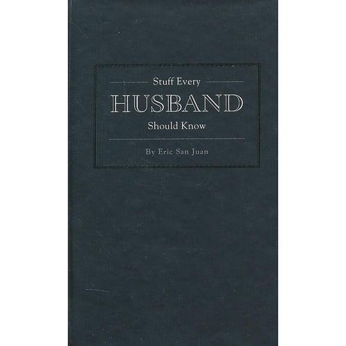 STUFF EVERY HUSBAND SHOULD KNO