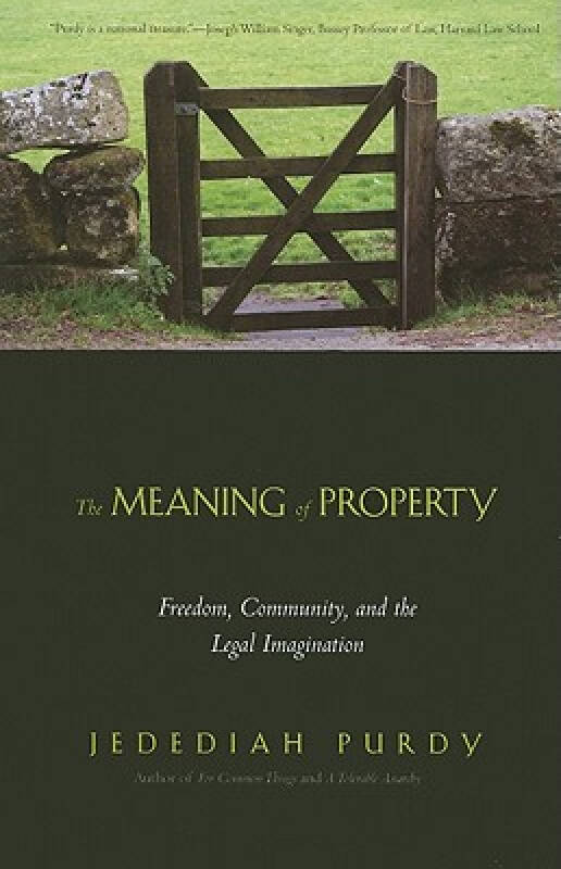 The Meaning of Property: Freedom, Community, and