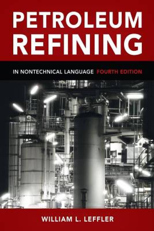 Petroleum Refining: In Nontechnical Language