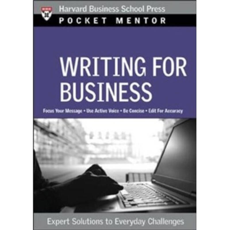 Pocket Mentor: Writing for Business: Expert Solutions to Everyday Challenges经理人口袋书—商业写作