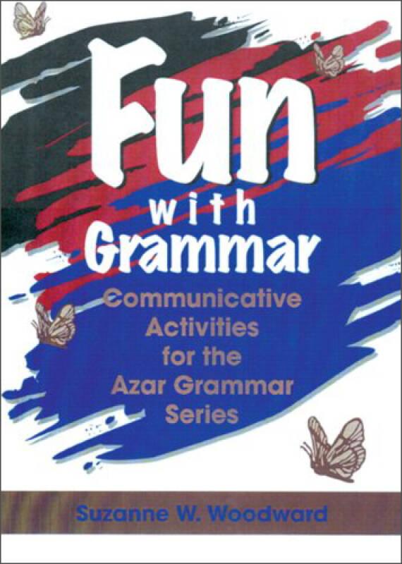 Fun with Grammar: Communicative Activities for the Azar Grammar Series好玩的语法游戏