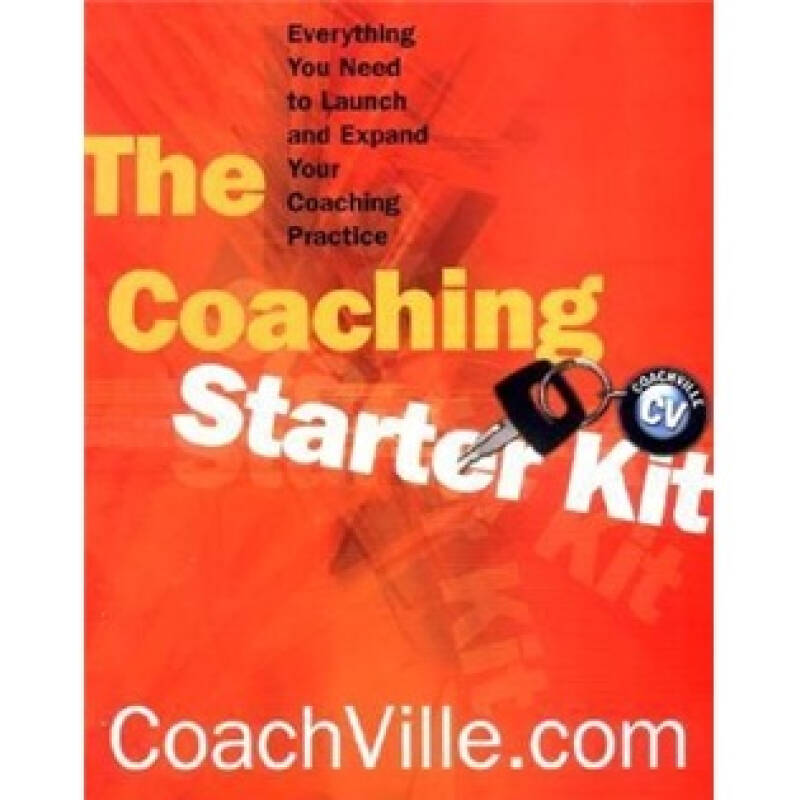 The Coaching Starter Kit: Everything You Need to Launch and Expand Your Coaching Partner