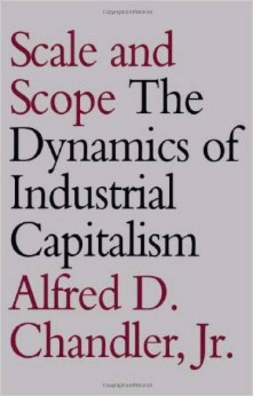 Scale and Scope: The Dynamics of Industrial Capi