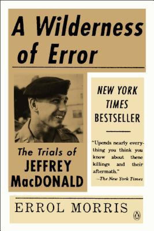 A Wilderness of Error  The Trials of Jeffrey Mac