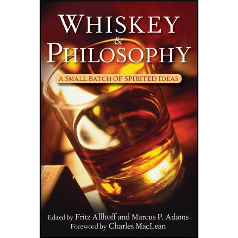 Whiskey and Philosophy: A Small Batch of Spirited Ideas[威士忌与哲学]
