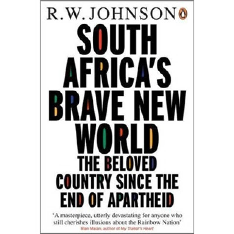 South Africas Brave New World: The Beloved Country Since the End of Apartheid