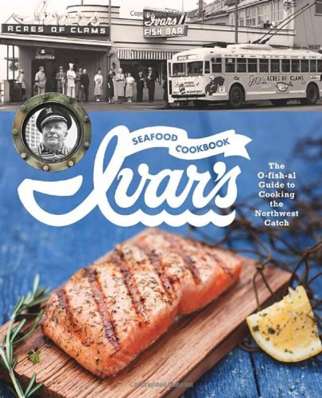 Ivars Seafood Cookbook  The O-fish-al Guide to