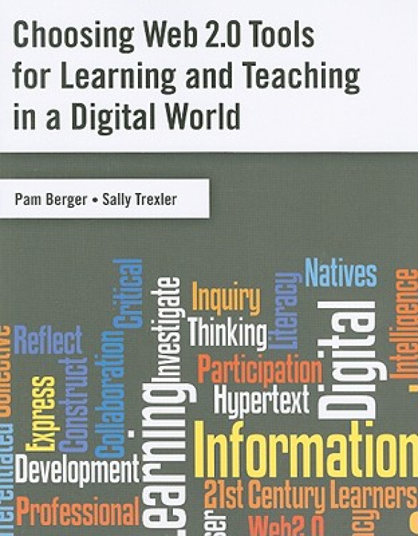 ChoosingWeb2.0ToolsforLearningandTeachinginaDigitalWorld