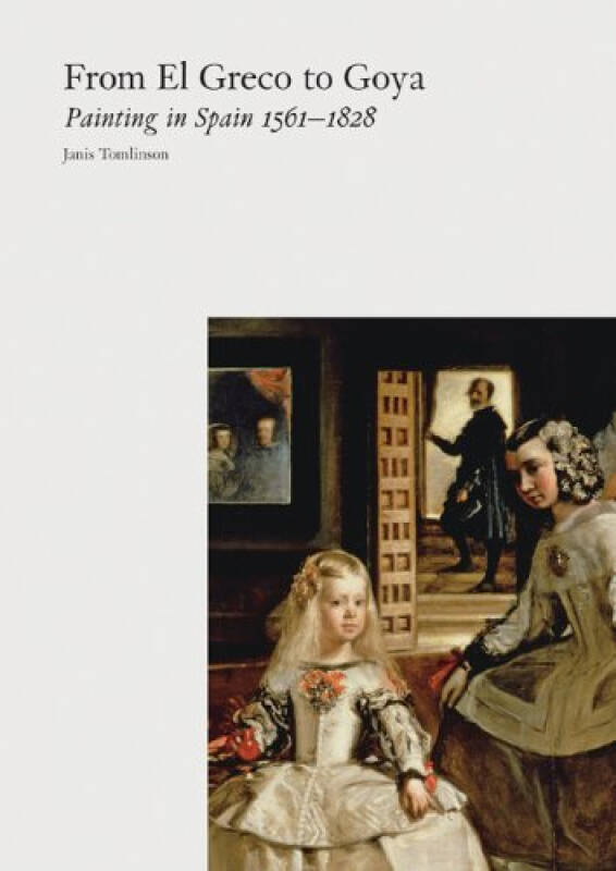 From El Greco to Goya: Painting in Spain, 1561-1828[从埃尔·格列柯到戈雅]
