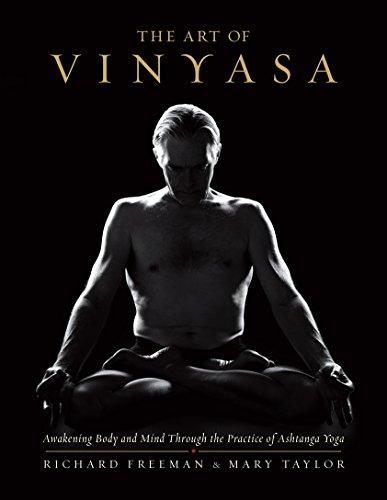 The Art of Vinyasa: Awakening Body and Mind through the Practice of Ashtanga Yoga
