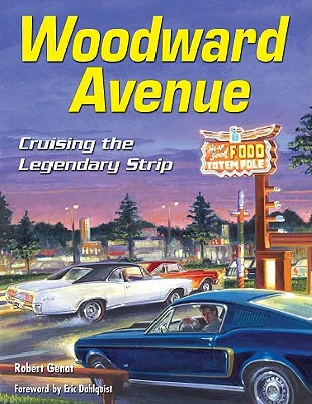 Woodward Avenue: Cruising the Legendary