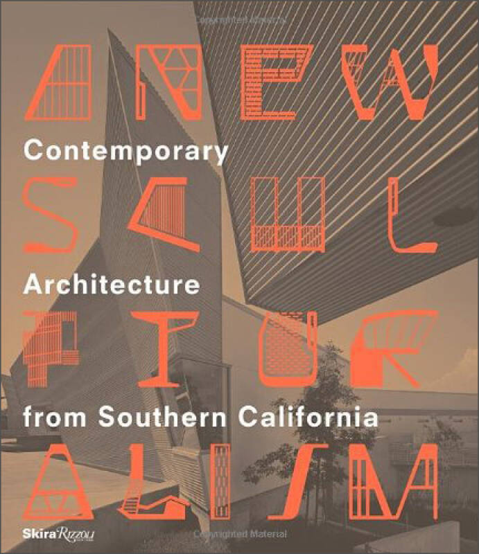 A New Sculpturalism: Contemporary Architecture from Los Angeles