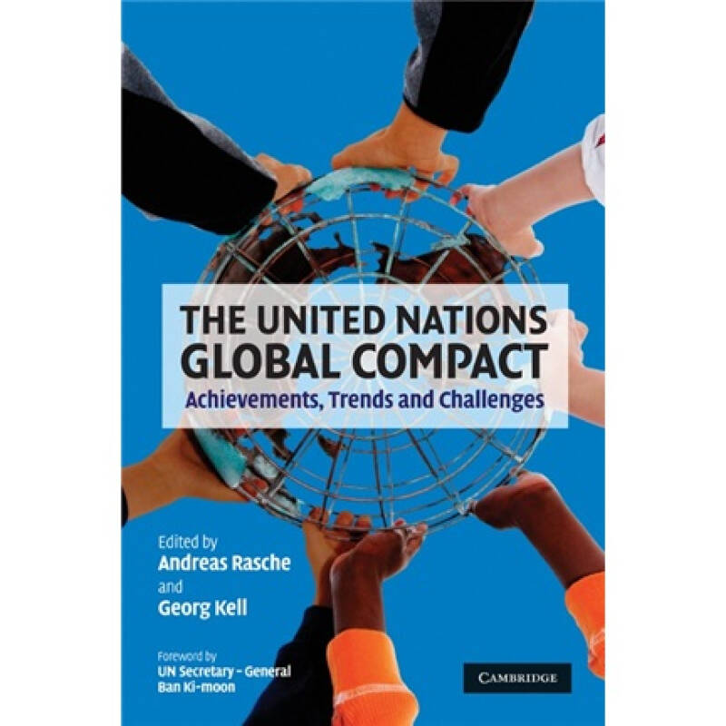 The United Nations Global Compact: Achievements Trends and Challenges联合国的全球契约:成就,趋势和挑战