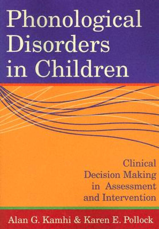 PhonologicalDisordersinChildren:ClinicalDecisionMakinginAssessmentandIntervention