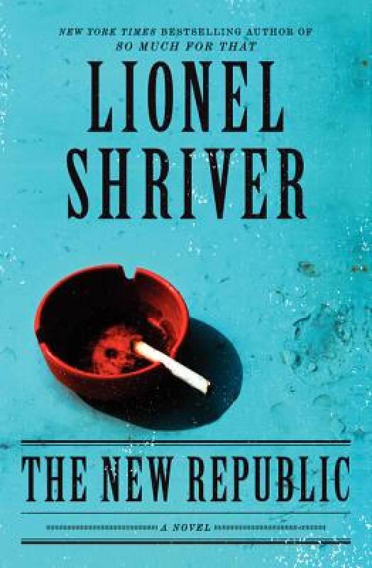 The New Republic: A Novel