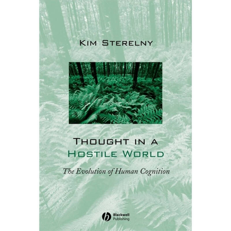Thought in a Hostile World: The Evolution of Human Cognition