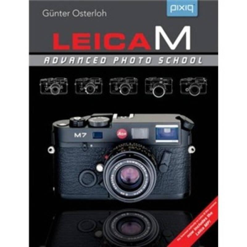 Leica M: Advanced Photo School, 2nd Edition