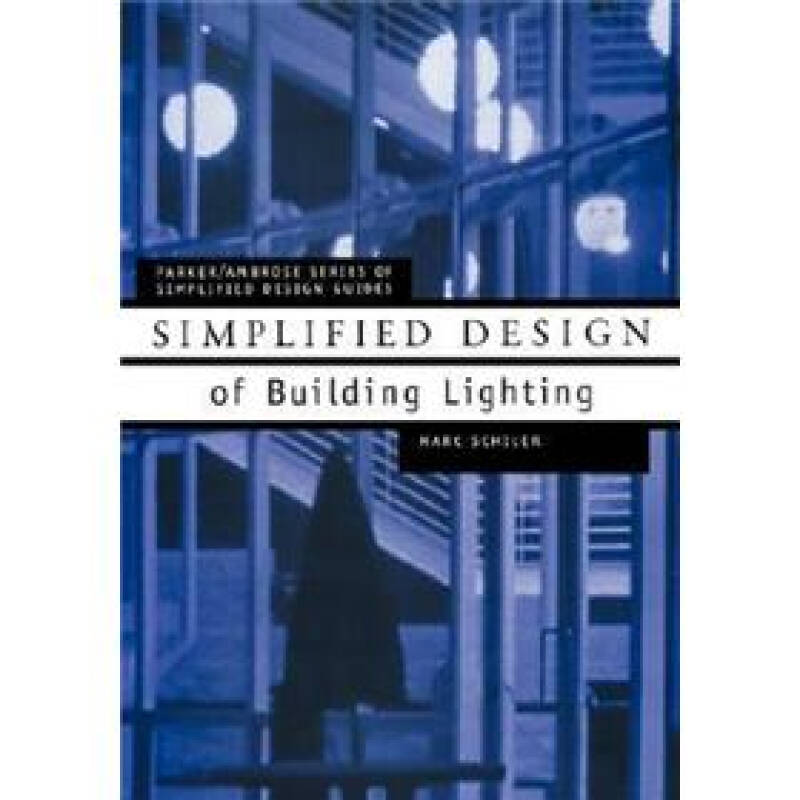 Simplified Design of Building Lighting (Parker/Ambrose Series of Simplified Design Guides)