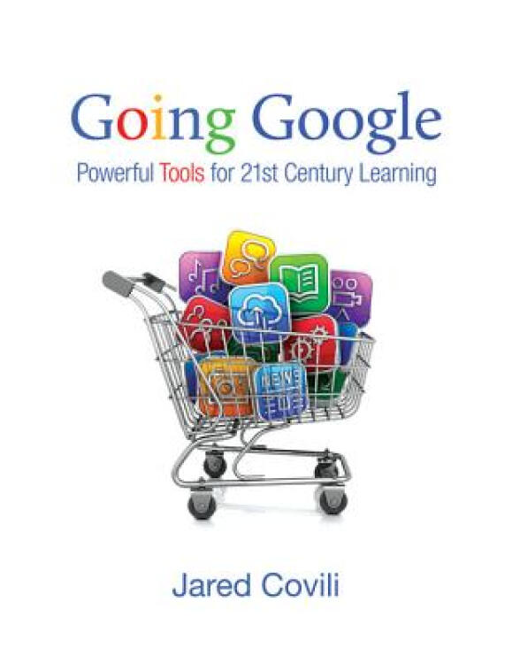 GoingGoogle:PowerfulToolsfor21stCenturyLearning