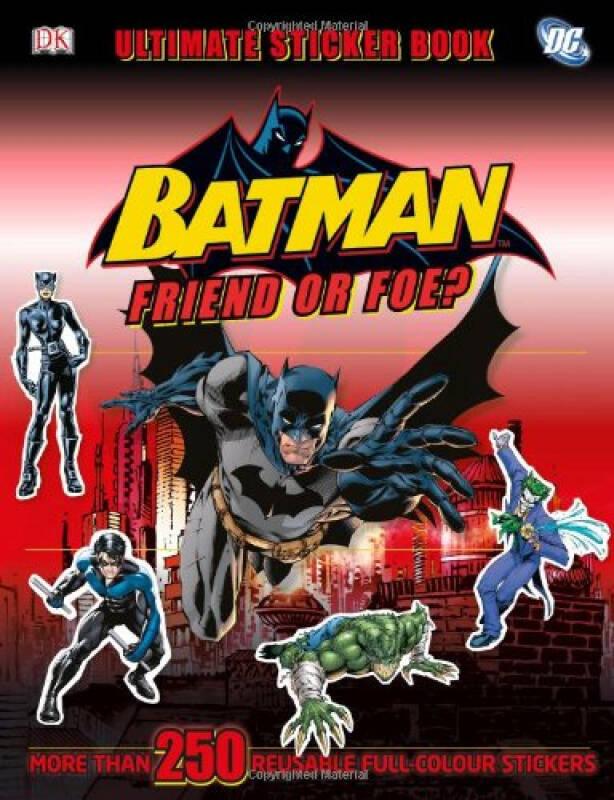 Batman Friend or Foe? Ultimate Sticker Book