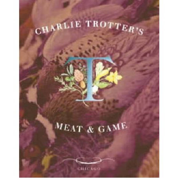 Charlie Trotters Meat and Game