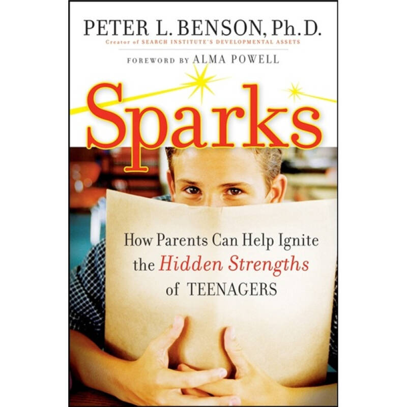 Sparks: How Parents Can Ignite the Hidden Strengths of Teenagers[火花:如何培养青少年潜在的实力]