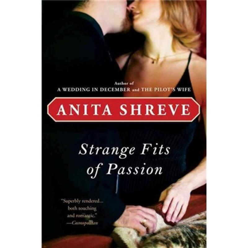 Strange Fits of Passion: A Novel