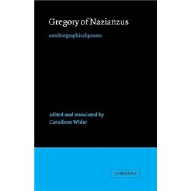 Gregory of Nazianzus: Autobiographical Poems (Cambridge Medieval Classics)