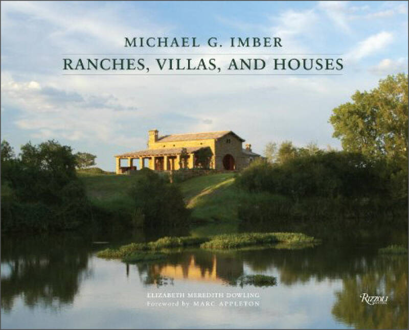 Michael G. Imber: Ranches, Villas, and Houses