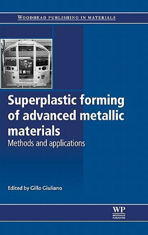 Superplastic Forming of Advanced Metallic Materials: Methods and Applications