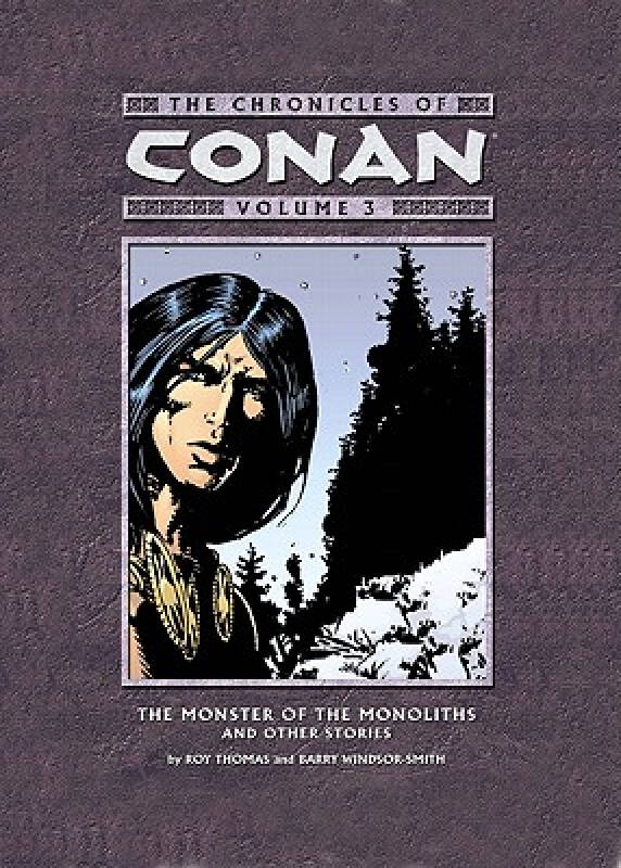 The Chronicles of Conan Volume 3: The Monster of the Monoliths and Other Stories