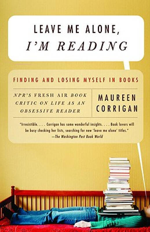 Leave Me Alone, Im Reading: Finding and Losing Myself in Books