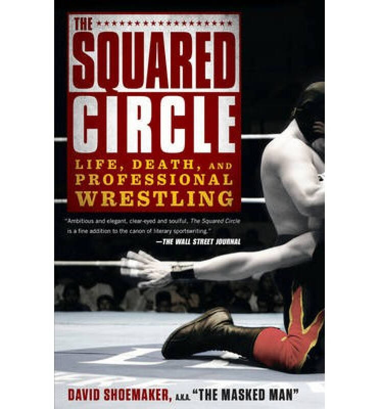 The Squared Circle  Life, Death, and Professiona