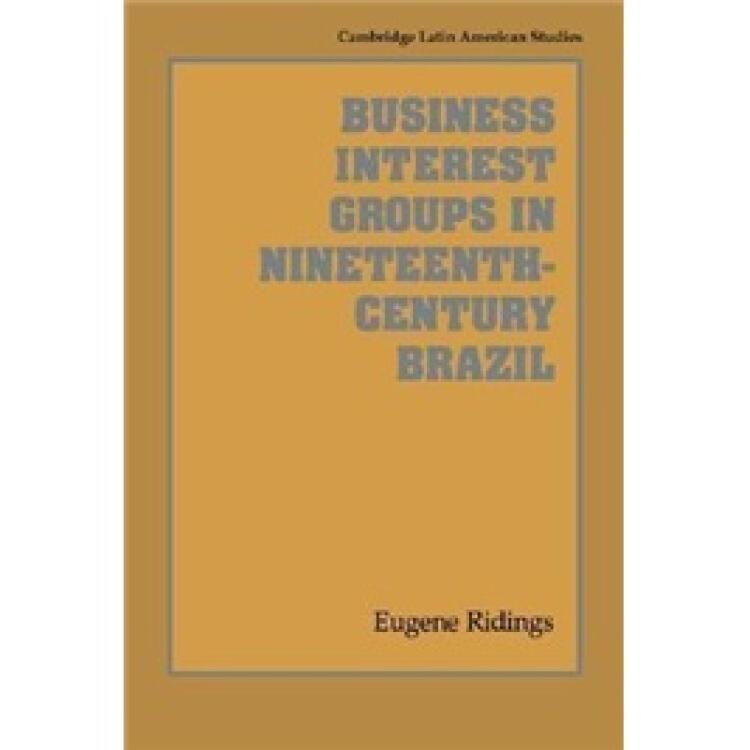 BusinessInterestGroupsinNineteenth-CenturyBrazil
