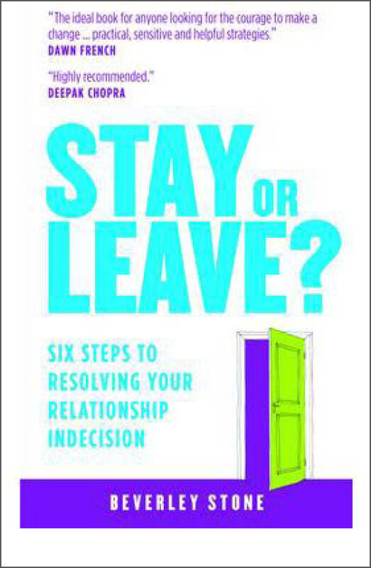 Stay or Leave  Six Steps to Resolving Your Relat