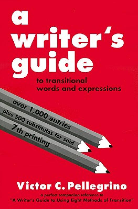 A Writers Guide to Transitional Words and Expressions