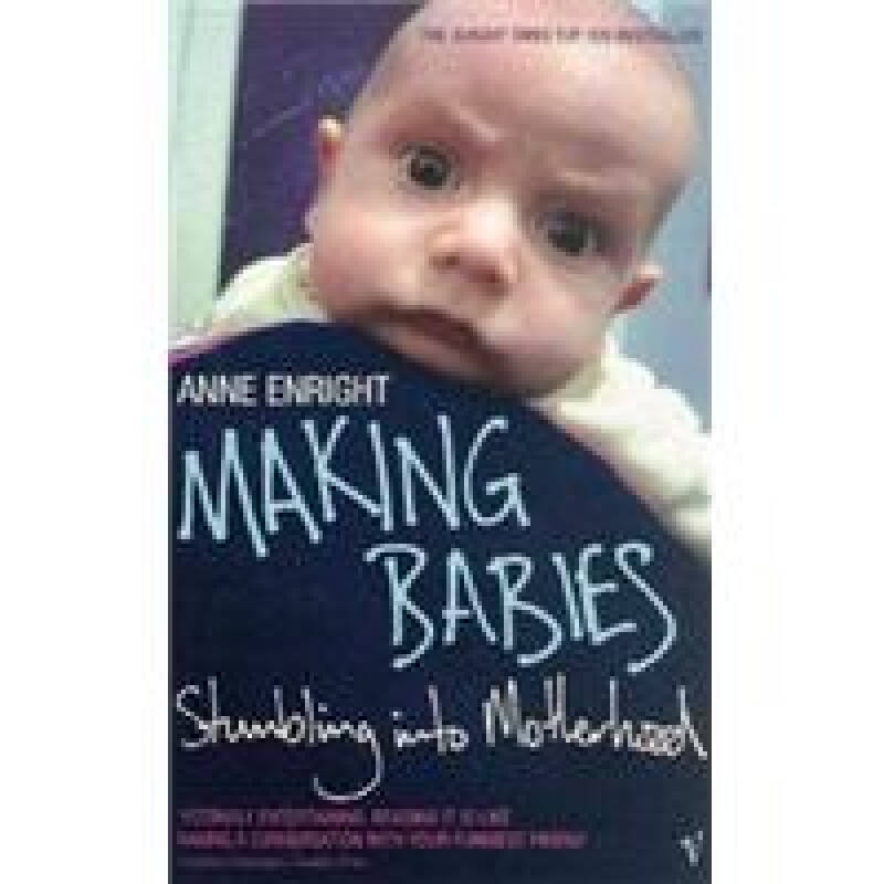 Making Babies: Stumbling Into Motherhood
