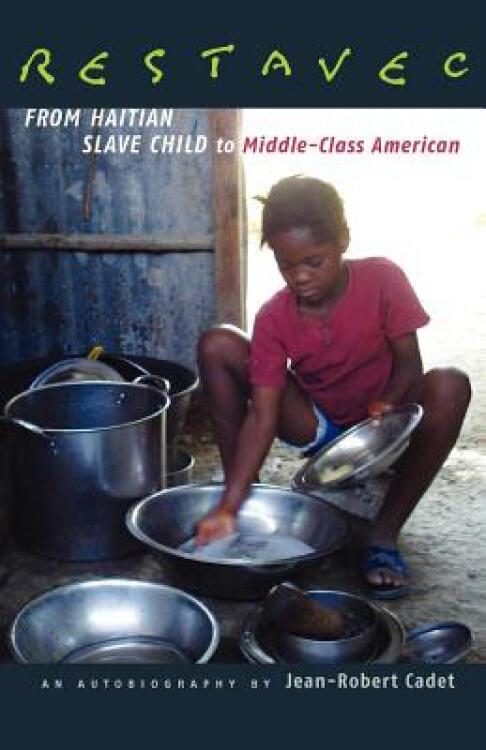 Restavec:FromHaitianSlaveChildtoMiddle-ClassAmerican